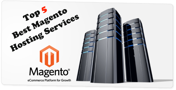 5 Top Best Magento Hosting Services